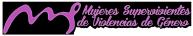 MUJERES SUPERVIVIENTES DE VIOLENCIAS DE GÉNERO (MS)